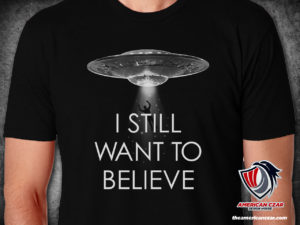 I still want to believe UFO - X-Files inspired TShirt